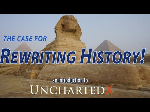 The Case For Re-writing History! New Evidence, An Introduction To UnchartedX