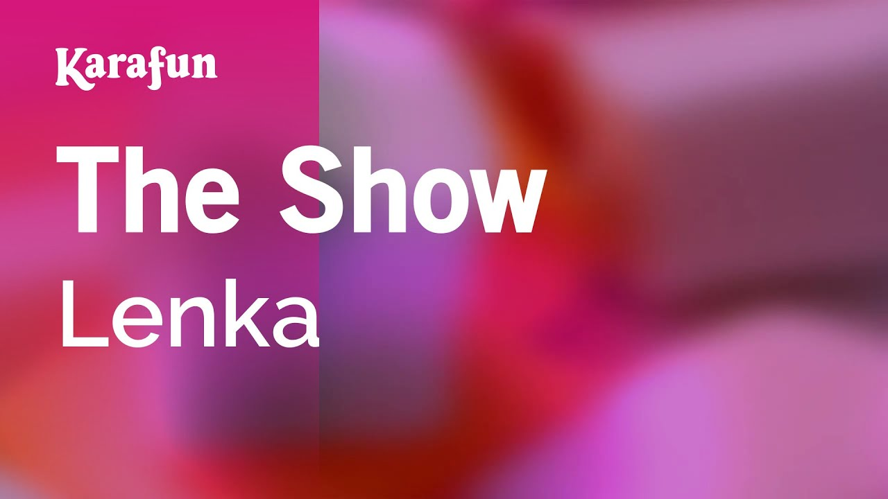 The Show – Lenka | Karaoke Version | KaraFun