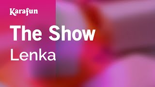 The Show - Lenka | Karaoke Version | KaraFun