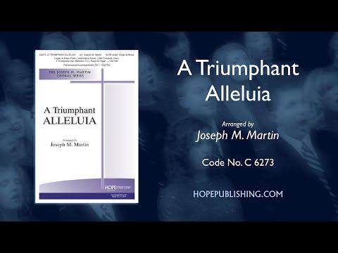 A Triumphant Alleluia - Arr. Joseph M. Martin