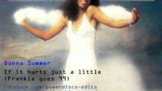 Donna Summer - If it hurts just a little (Frankie goes 99)