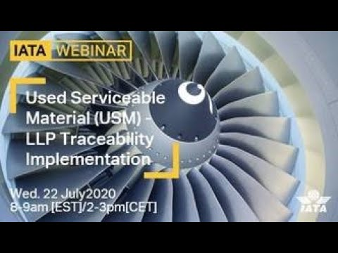 Used Serviceable Material USM   LLP Traceability Implementation - recorded webinar