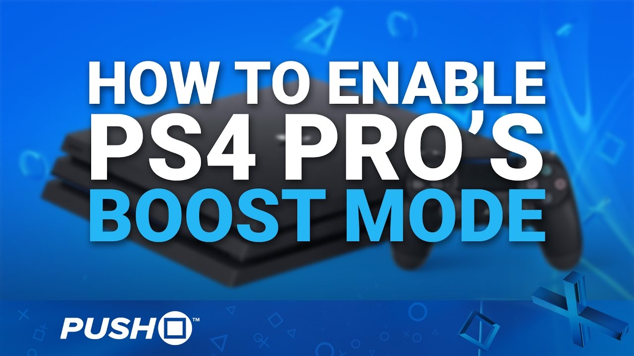 How to Enable PS4 Pro Boost Mode - Guide - Push Square