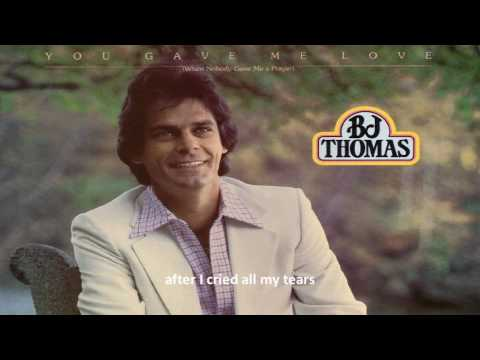 BJ Thomas - You gave me love
