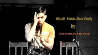 Indian Middle Class Family - Stand Up Comedy by Rohit Thakur