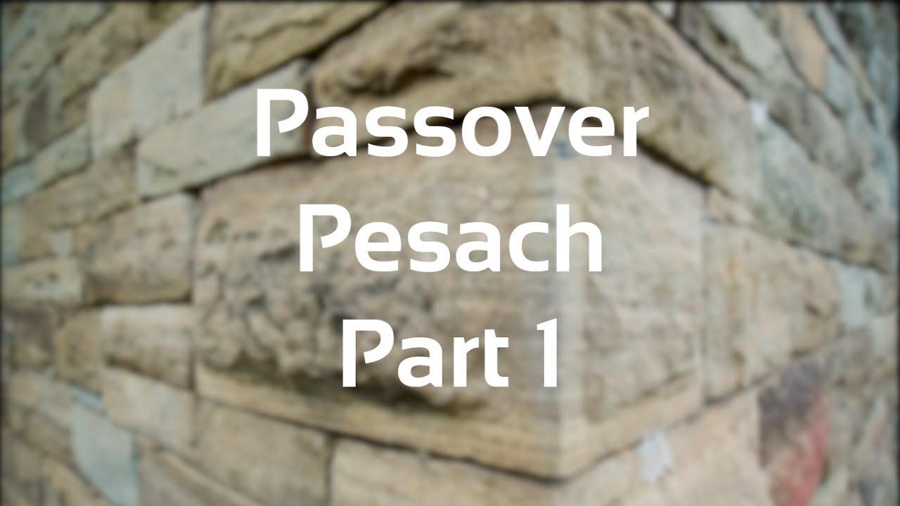Understanding Passover - Part 1