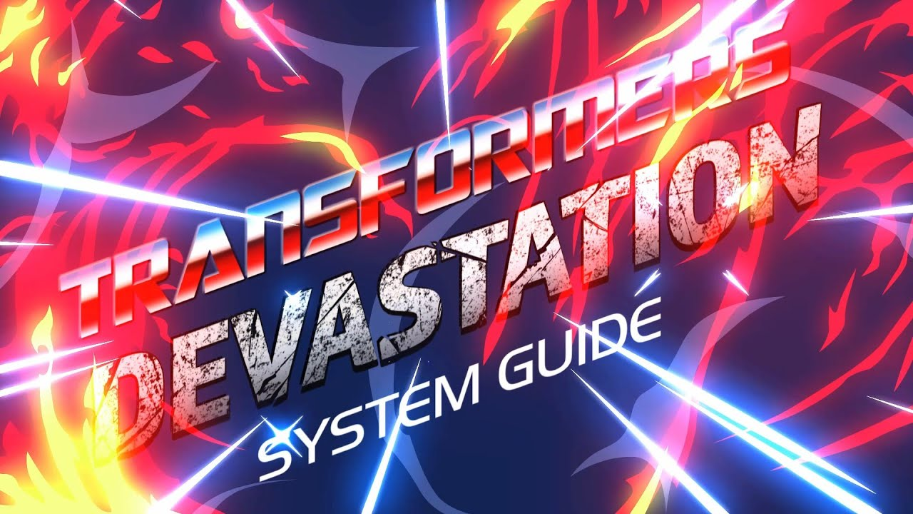 Transformers: Devastation System Guide - Episode 002 [Hit Reactions]
