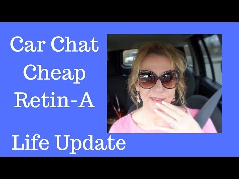 Cheap Retin-a |  Cheap Tretinoin  | Life Update | Wig Care | Car Chat | Sixty Plus