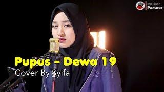 PUPUS - DEWA 19   COVER BY SYIFA AZIZAH