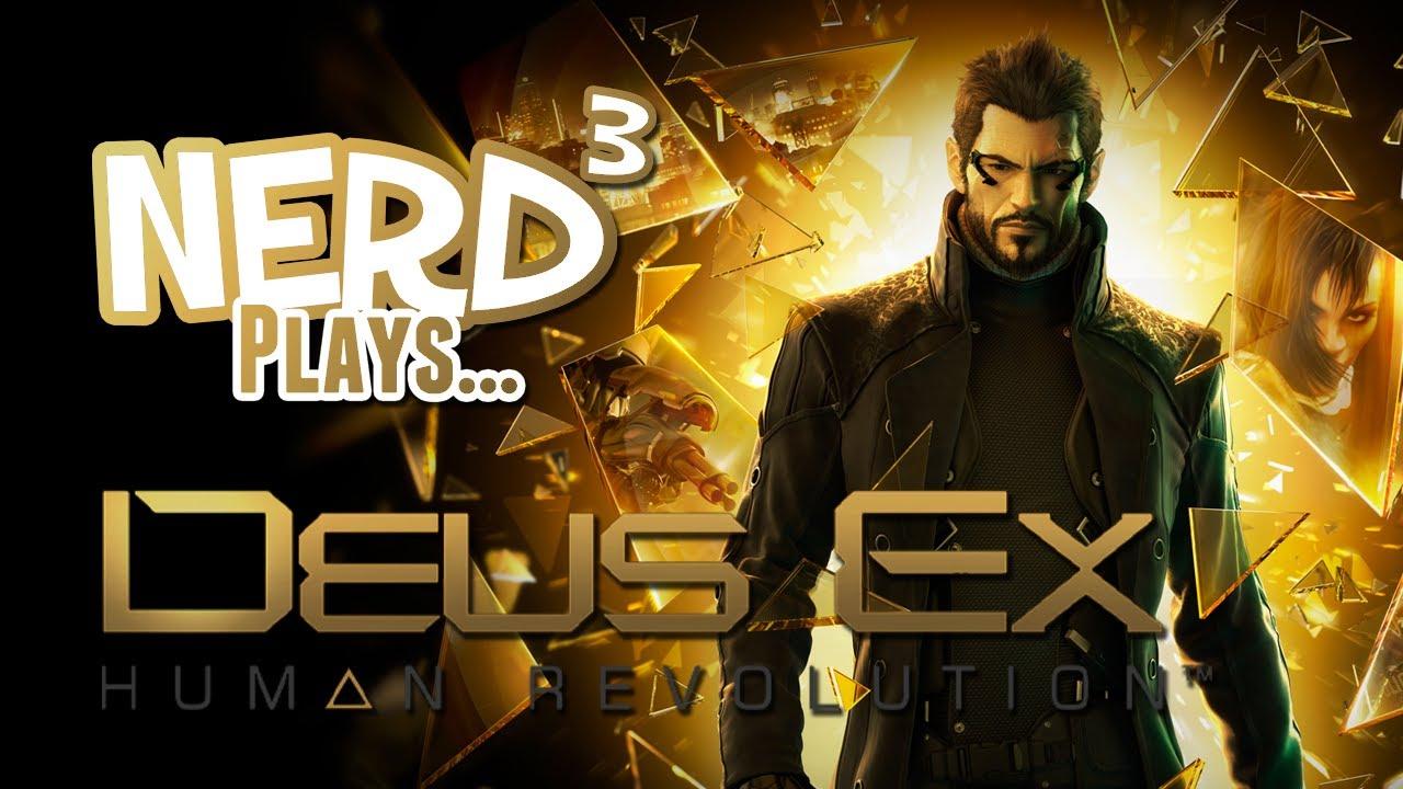 nerd u00b3 plays    deus ex  human revolution