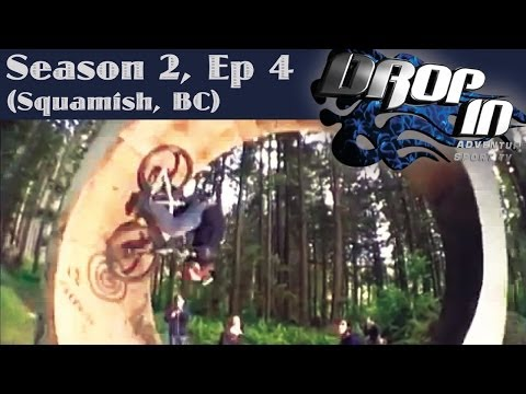 Drop In Season 2 Ep. 4 (Squamish, BC)