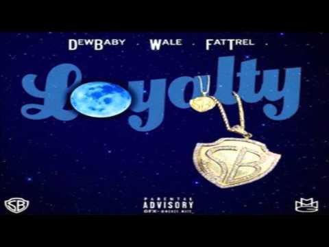 Wale - Loyalty Feat. Dew Baby & Fat Trel