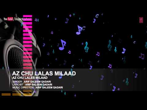Official : Az Chu Lalas Milaad Full (HD) Song | T-Series Kashmiri Music | Arif Saleem Qadari