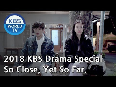 So Close, Yet So Far | 닿을 듯 말 듯 (Final Episode) [2018 KBS Drama Special/ENG/2018.12.21]