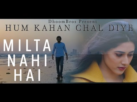 Milta Nahi Hai | Hum Kahan Chal Diye | DhoomBros | Hussain Asif | Shehryaar Asif | Shayan