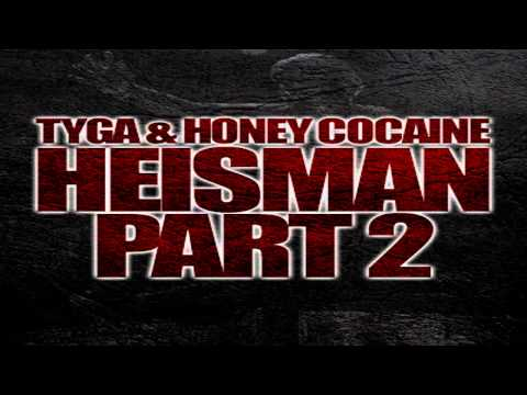 Tyga & Honey Cocaine - Heisman Part 2 (Instrumental)