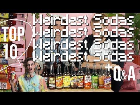 Top 10 Weirdest Sodas + Q&A