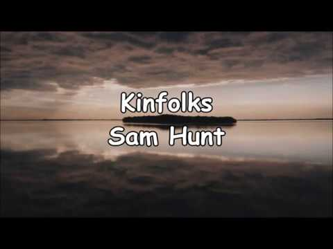 KINFOLKS || SAM HUNT || LYRICS