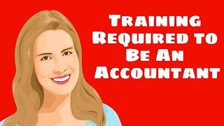 What training is needed to be an accountant