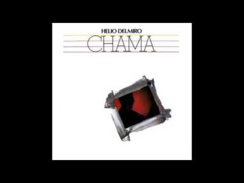 Hélio Delmiro - Chama 1984 - Completo
