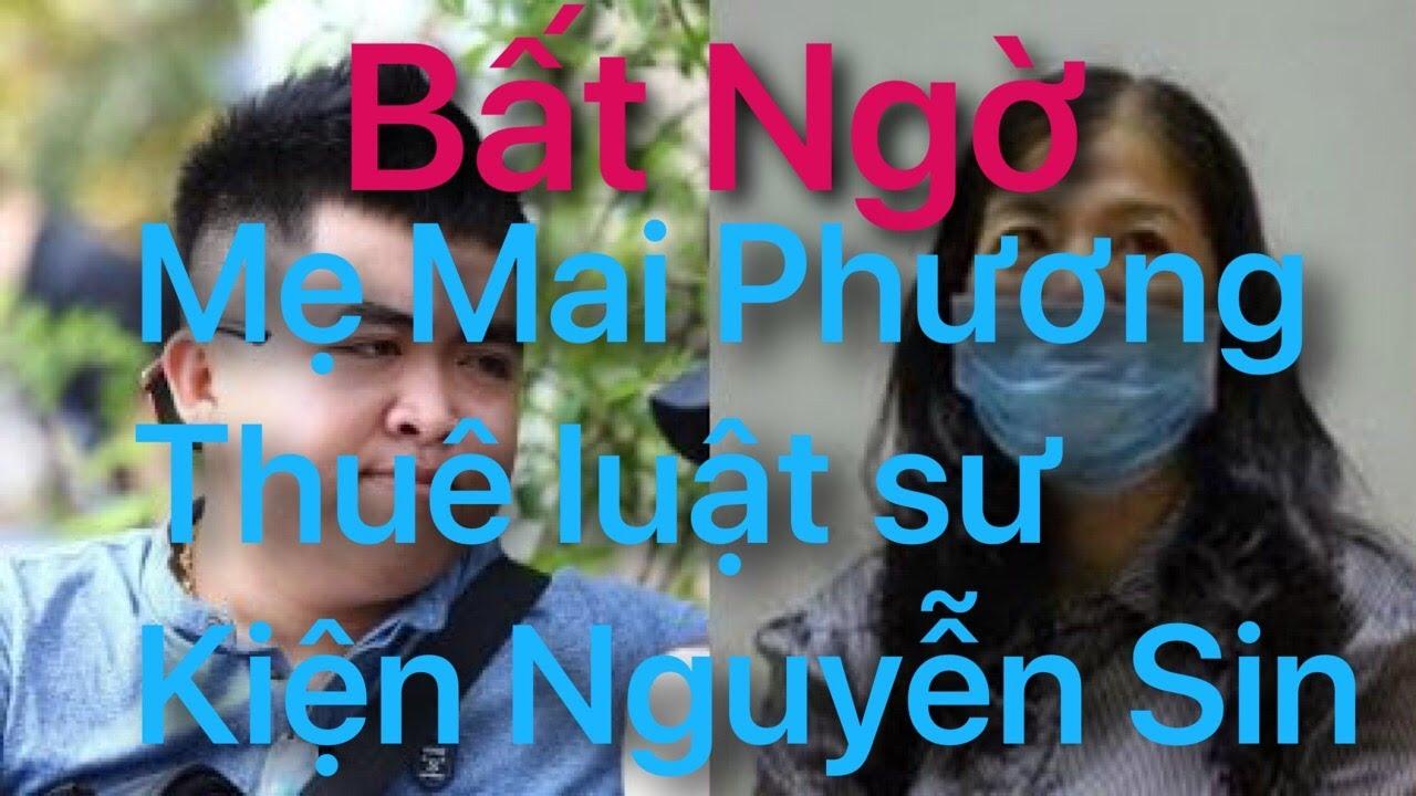 Clip | Mẹ Mai Phương | Thuê Luật Sư | ki.ê.n | Nguyễn Sin