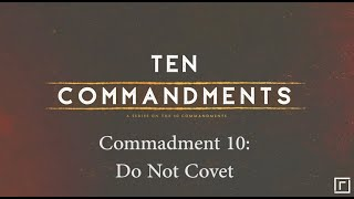 Commandment 10: Do Not Covet