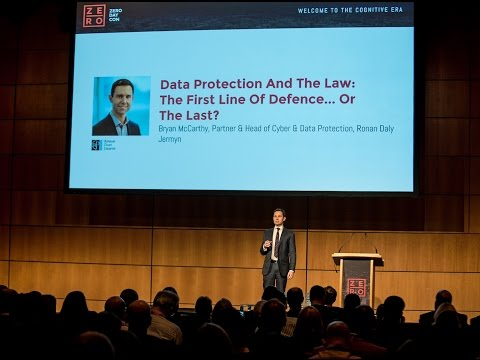 ZDC17: Bryan McCarthy - Data Protection and the Law: The First Line of Defence... or the Last?