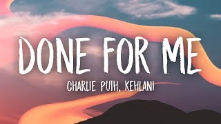 Charlie Puth Done For Me Lyrics feat. Kehlani.mp3