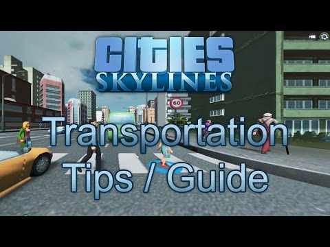 Transportation Tips / Guide - Cities: Skylines