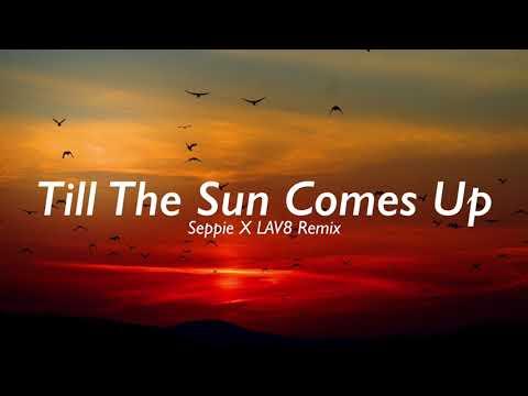 Firebeatz - Till The Sun Comes Up (Seppie X LAV8 Remix) feat. Slutsky