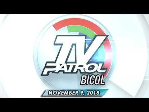 TV Patrol Bicol - November 9, 2018
