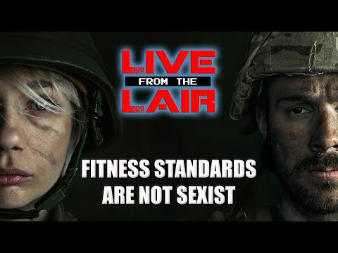 Fitness Standards Are Not Sexist | Live From The Lair