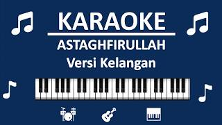 Download Mp3 Karaoke Astagfirullah Versi Kelangan Syubbanul Muslimin - By Sholawat Voice Tv