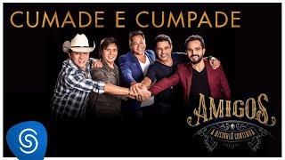 Amigos - Cumade e Cumpade (A História Continua) [Vídeo Oficial]