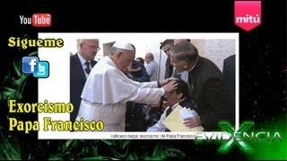 Repeat youtube video Exorcismo Papa Francisco, supuestamente una persona es exorcizada por el Papa
