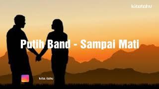 Putih Band - Sampai Mati (Lirik)