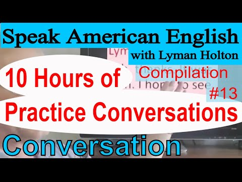 English Conversation Compilation #13: 10 Hours of Practice Conversations - Learn American English