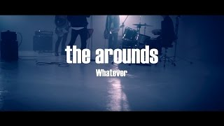 the arounds 『Whatever』MV