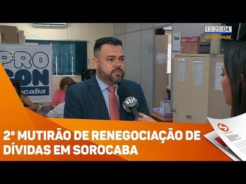 2º Mutirão De Renegociação De Dívidas Em Sorocaba - TV SOROCABA/SBT