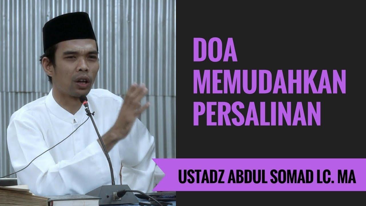 Doa Memudahkan Persalinan Ustadz Abdul Somad Lc Ma