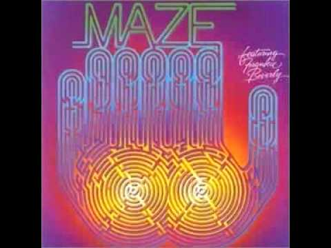 Maze Feat. Frankie Beverly - You