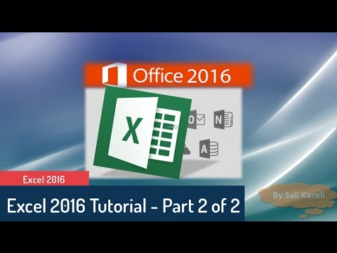 Excel Tutorial 2016: Excel Part 2 of 2 - Intermediate to Advanced Tutorial