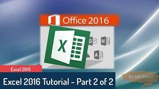 Excel Tutorial 2016: Excel Part 2 of 2 - Intermediate to Advanced Tutorial