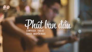 Phút Ban Đầu || Nguyễn Ngọc || Guitar cover