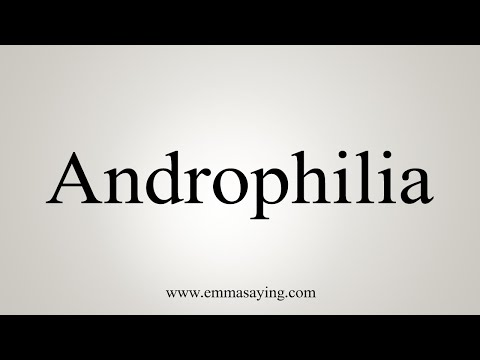 How To Pronounce Androphilia