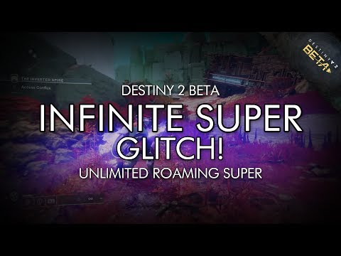Destiny 2 Beta - Infinite Super Glitch!  How To Have Unlimited Roaming Supers