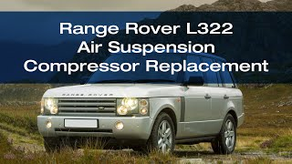 Replacing the air suspension compressor on a Range Rover L322