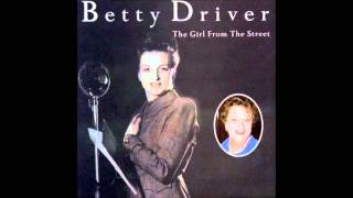 Betty Driver - I