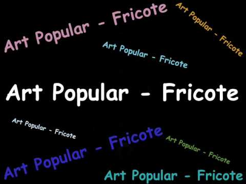 Art Popular  - Fricote