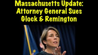 Massachusetts Update: AG Healey SUES Glock and Remington